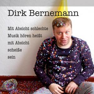 """Dirk Bernemann goes music! Die erste Solo-CD """"Mit Absicht schlechte Musik hören heißt mit Absicht scheiße sein"""" (Copyright: Dirk Bernemann)"""