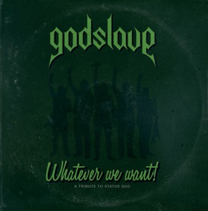 Godslave - Whatever we want! (A Tribute to Status Quo)