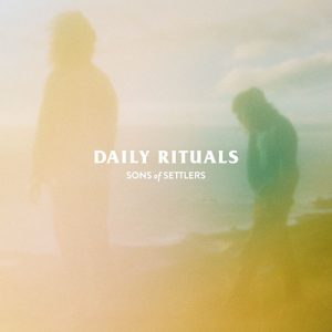 Sons of Settlers - Daily Rituals
